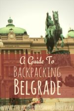 A Guide to Backpacking Belgrade