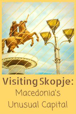 Visiting Skopje Macedonia's Unusual Capital