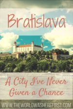 Bratislava: A City I've Never Given a Chance