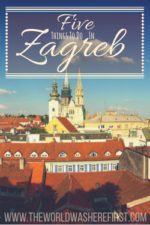 Five Best Things To Do in Zagreb