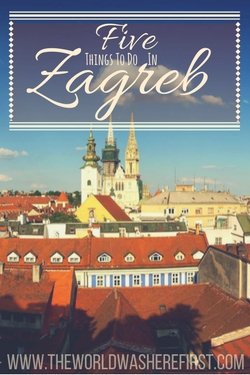Five Things to do in Zagreb