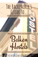 Balkans Backpacking: The Best Balkan Hostels
