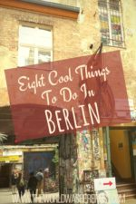 Eight Cool Things To Do In Berlin