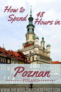 How to Spend 48 Hours in Poznan