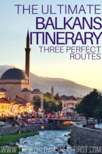 The Ultimate 2 Week Balkans Itinerary: 3 Perfect Routes