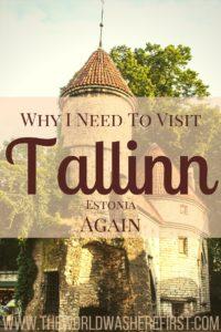 Why I Need to Visit Tallinn Again