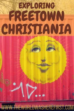 Exploring Freetown Christiania