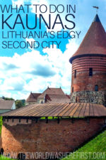 What To Do In Kaunas: Lithuania's Edgy Second City