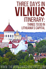 3 Days in Vilnius Itinerary: Things To Do in Lithuania's Capital