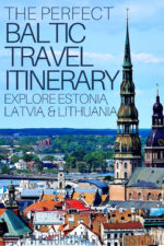 The Perfect Baltic Travel Itinerary: Explore Estonia, Latvia, & Lithuania