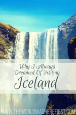 Why I Always Dreamed of Visiting Iceland