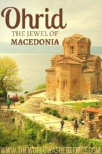 What To Do In Ohrid: The Jewel of Macedonia