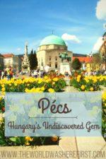 Pécs: Hungary's Undiscovered Gem