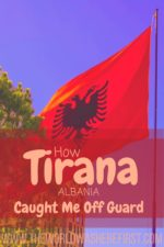 How Tirana Caught Me Off Guard