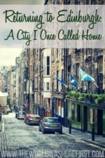 Returning To Edinburgh: A City I Once Called Home