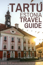 The Best Things To Do In Tartu, Estonia: A 2 Day Itinerary