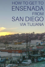 How To Travel By Bus From San Diego to Ensenada via Tijuana