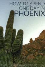How to Spend One Day in Phoenix