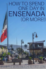 How to Spend One Day in Ensenada (or More!)