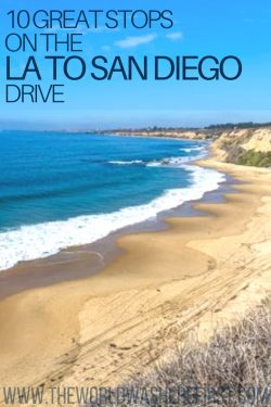 10 Great Stops on the LA to San Diego Drive - The World Was Here First