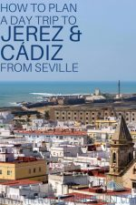 How To Plan a Jerez or Cadiz Day Trip From Seville