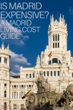 Is Madrid Expensive? A Madrid Living Cost Guide