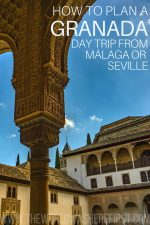 How to Plan a Granada Day Trip from Malaga or Seville