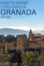 How to Spend 2 or 3 Days in Granada, Spain