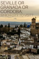 Seville or Granada or Cordoba: Which City to Visit