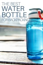 The Best Water Bottle for Backpacking in 2019