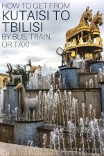 How To Get From Kutaisi to Tbilisi by Bus, Train or Taxi
