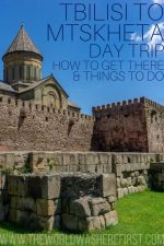 Tbilisi to Mtskheta Day Trip: How to Get There & Things to Do