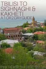 Tbilisi to Sighnaghi & Kakheti Region: A 1 or 2 Day Guide