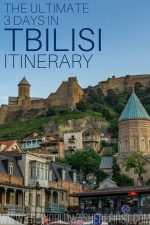The Ultimate 3 Days in Tbilisi Itinerary
