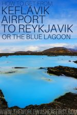 How to Get From Keflavik Airport to Reykjavik or The Blue Lagoon