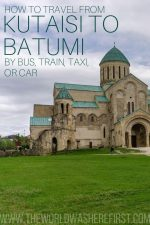 How to Travel from Kutaisi to Batumi by Bus, Train, Taxi or Car