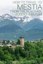 How to Travel to Mestia from Tbilisi, Kutaisi, Zugdidi & Batumi