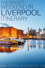 The Perfect Weekend in Liverpool Itinerary