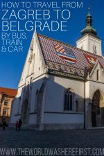 How to Travel from Zagreb to Belgrade by Bus, Train & Car