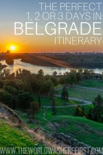 The Perfect 1, 2 or 3 Days in Belgrade Itinerary