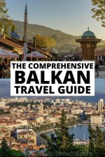 The Comprehensive Balkan Travel Guide