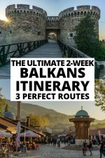 The Ultimate 2-Week Balkans Itinerary: 3 Perfect Routes