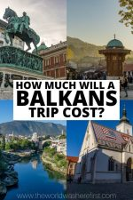 How Much Will a Balkans Trip Cost?