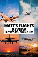 Matt's Flights Review: Is It Worth Signing Up?