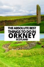 The Absolute Best Things To Do In Orkney