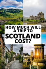 How Much Will A Trip To Scotland Cost in 2020?