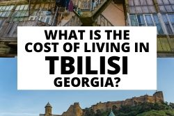 What is the Cost of Living in Tbilisi, Georgia?