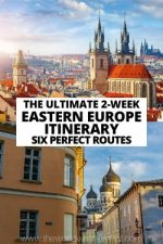 The Ultimate 2-Week Eastern Europe Itinerary: 6 Great Routes