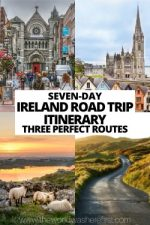 7-Day Ireland Road Trip Itinerary: 3 Perfect Routes