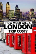 How Much Will a London Trip Cost in 2020?